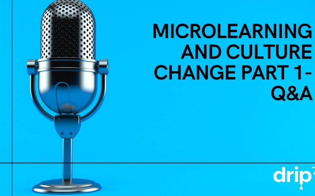 MicroLearning and Culture Change Part 1- The Q&A