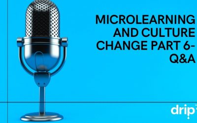 MicroLearning and Culture Change Part 6- The Q&A