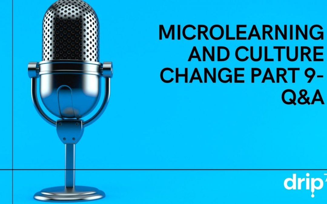 MicroLearning and Culture Change Part 9- The Q&A