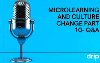 MicroLearning and Culture Change Part 10- The Q&A
