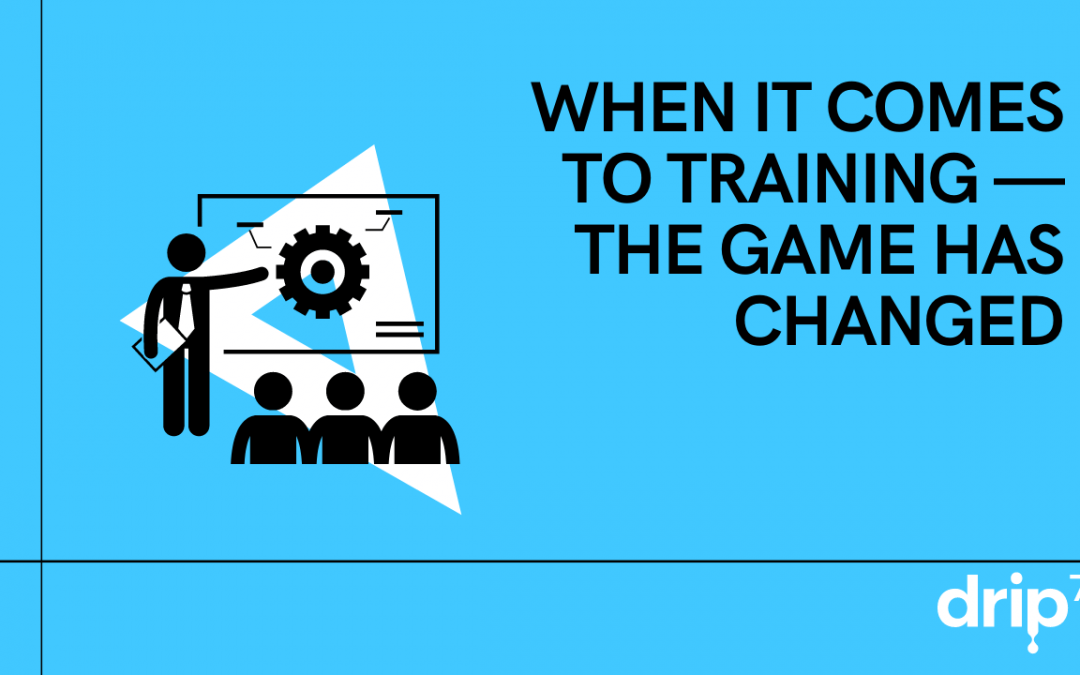 When it comes to training— the 'game' has changed.