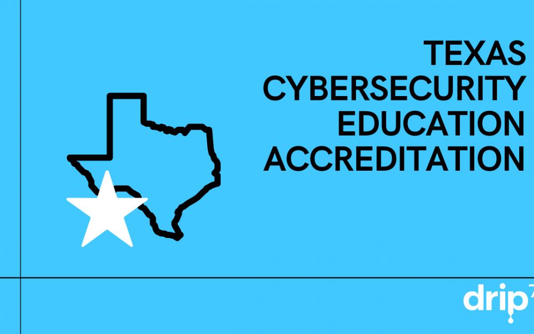 Texas Cybersecurity Education Accreditation