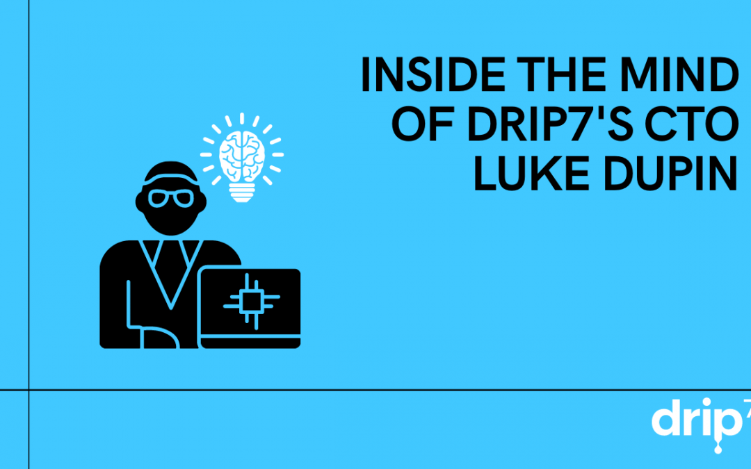 Inside the Mind of Drip7's CTO — Luke Dupin